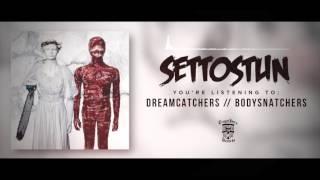 SET TO STUN - Dreamcatchers // Bodysnatchers (Full Album Stream)