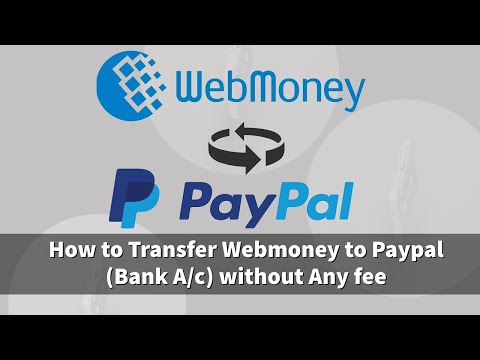 How To Transfer Webmoney To Paypal Without Losing Exchange Value 2020