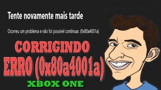 CORRIGINDO ERRO 0x80a4001a XBOX- ONE