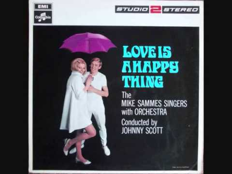 Mike Sammes Singers - Love Is A Happy Thing