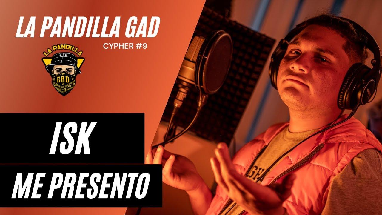 Me Presento - ISK - La Pandilla Gad