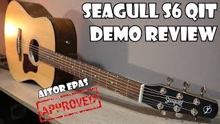 SEAGULL BY GODIN S6 QIT DEMO REVIEW | GUITARRA ACÚSCTICA