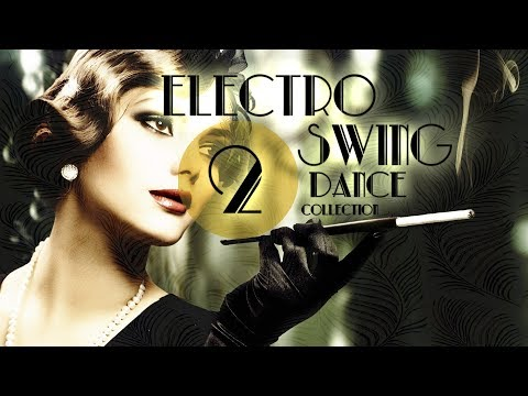 Electro Swing Dance Collection 2