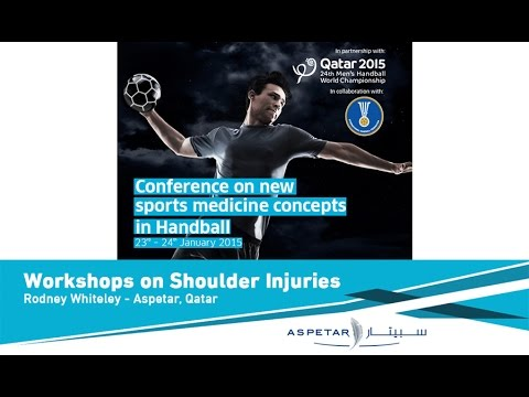 Workshops on Handball Shoulder Injuries by Rodney Whiteley - Aspetar, Qatar.