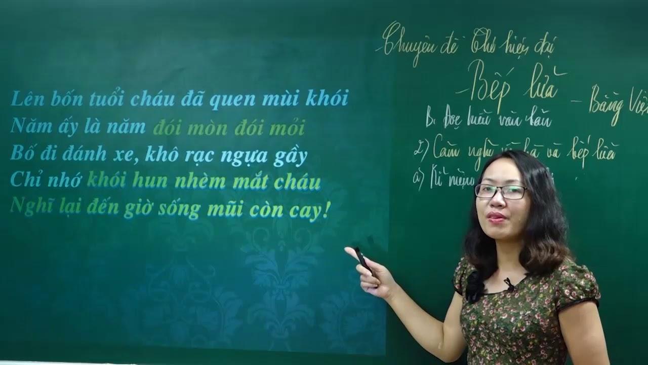 Ngữ Văn lớp 9 – Phân tích bài thơ Bếp lửa lớp 9 của Bằng Việt | Cô Nguyễn Tuyết Nhung