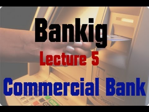 Banking - Lecture 5 - Commercial Bank: Cash Reserve