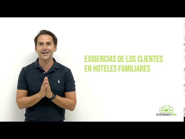 LAS EXIGENCIAS DE LOS CLIENTES QUE SE HOSPEDAN EN UN HOTEL FAMILIAR