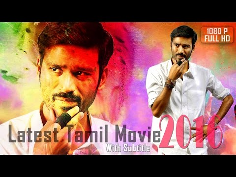 dhanush tamil fullmovie |new tamil movie 2016| latest Dhanush tamil movie 2016 new release|subtitles