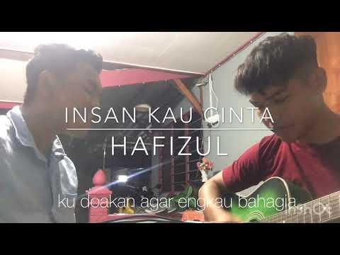 Insan Kau Cinta-tuah(cover By Hafizul)
