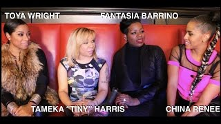 "TAMEKA ""TINY"" HARRIS, TOYA WRIGHT, FANTASIA BARRINO, LADIE"