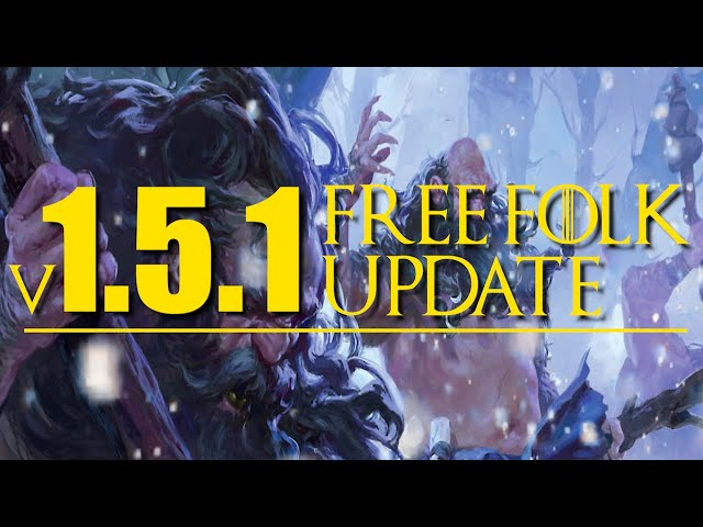 Free Folk v.1.5.1 updates for A Song of Ice and Fire the Miniatures Game