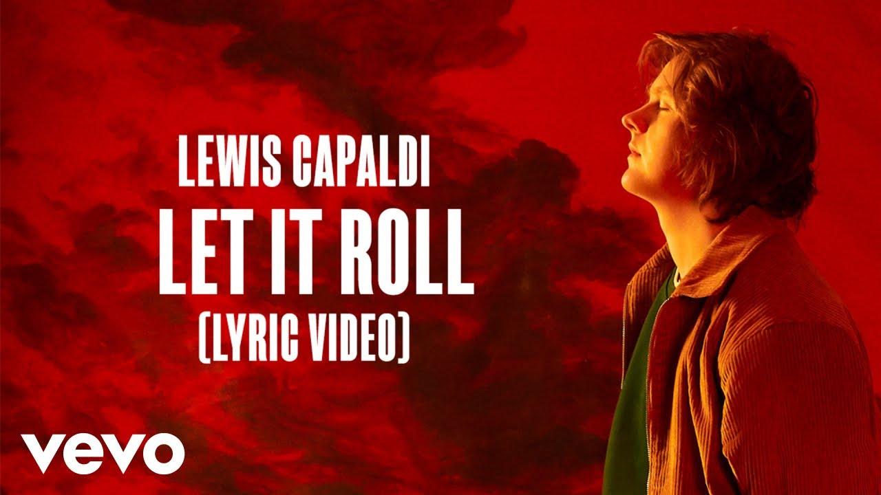 Arti Terjemahan Lirik Lagu Lewis Capaldi - Let It Roll