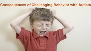Consequences of Challenging Behavior