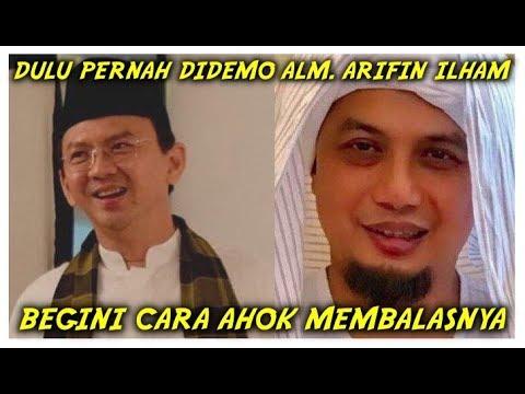 Dulu Pernah DIDEMO Ustad Arifin Ilham, Tapi Ahok Lakukan Ini Saat Beliau Meninggal