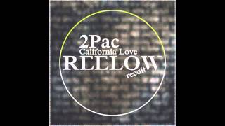 2Pac - California Love (Reelow reedit)