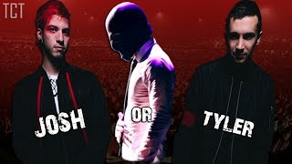 Tyler or Josh?! - CLIQUE THEORY