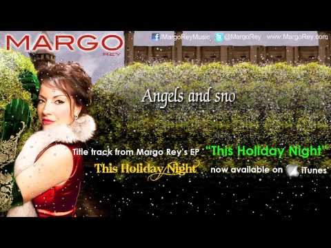 Margo Rey - This Holiday Night With Lyrics And Snow!