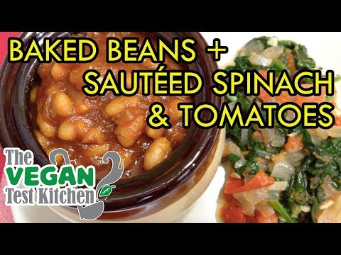 Baked Beans w/ Sautéed Spinach & Tomatoes | The Vegan Test Kitchen