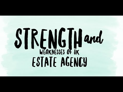 The Strengths and Weaknesses of the UK Estate Agency Industry in 2018