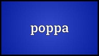 Poppa Meaning