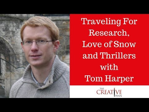Traveling For Research, Love Of Snow And Thrillers With Tom Harper