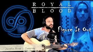Royal Blood - Figure It Out - Cover By - Dustin Prinz