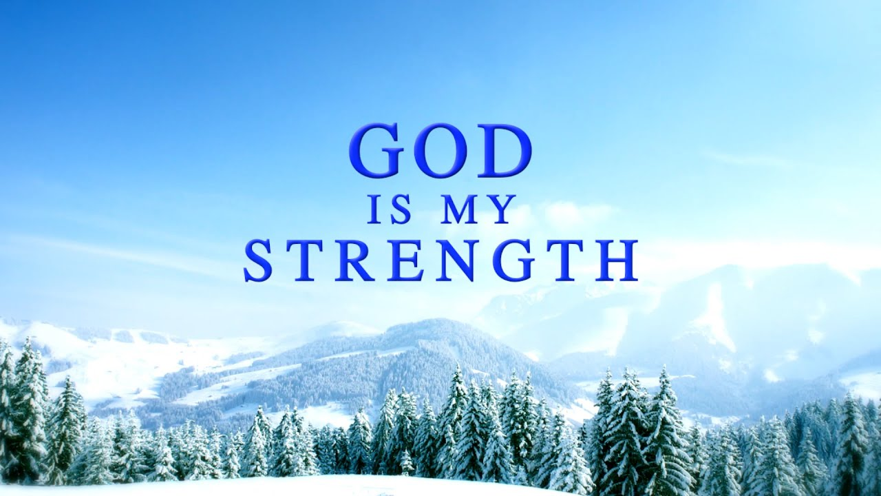 "Christian Video ""God Is My Strength"""