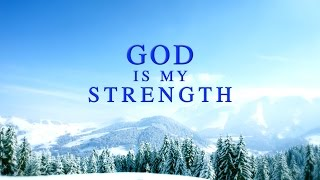 "Christian Short Film ""God Is My Strength"""