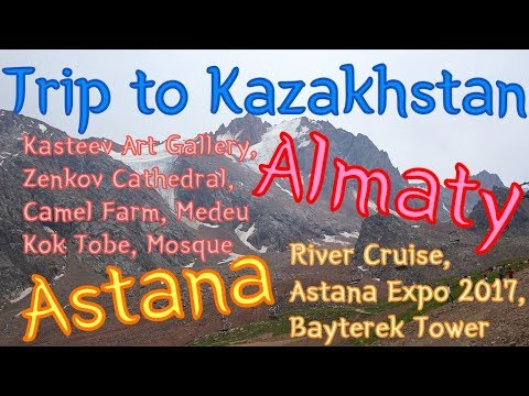 Trip to Kazakhstan (Astana & Almaty)