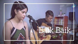 Download Baik Baik - Astrid | Della Firdatia Live cover & Lyric