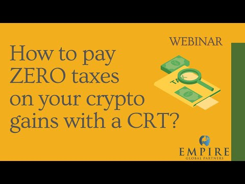 [Webinar] How to pay ZERO taxes on your crypto gains with a CRT