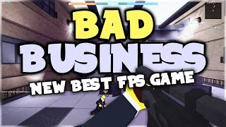 BEST NEW FPS GAME in ROBLOX!? Bad Business