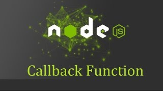 Node js Tutorial for Beginners - 4 - Callback Function