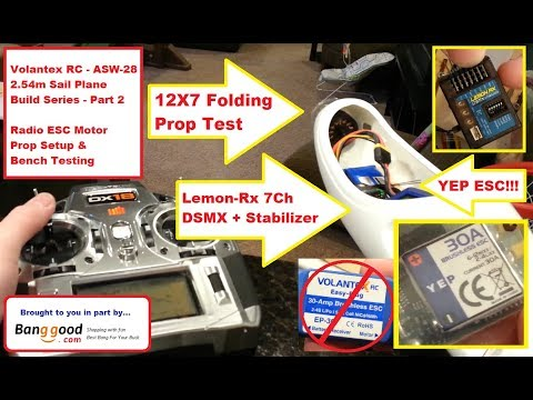 Volantex RC / Lanyo - ASW-28 - Radio ESC Motor Prop Setup and Bench Testing - Build Series - Part 2
