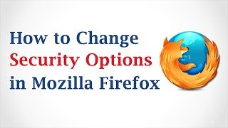 How to Change Security Options in Mozilla Firefox