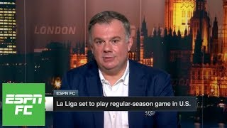 The case for La Liga playing games in the U.S.   ESPN FC