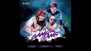 BANG BANG | ACASH (BIG BOSS) | MISTA BAAZ | PRIYAN | FULL VIDEO | LATEST HINDI SONG 2018 thumbnail