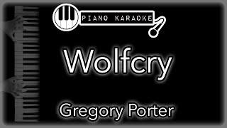 Wolfcry - Gregory Porter - Piano Karaoke Instrumental