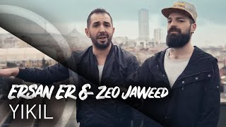 Ersan Er Ft. Zeo Jaweed – Yıkıl mp3 indir
