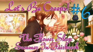 Saturday Night Creeper-- The Flower Shop: Summer In Fairbrook [Dating Sim, Part 6]