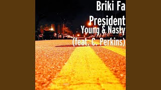 Young & Nasty (feat. C. Perkins)