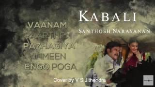 Download Hindi Video Songs - Vaanam Paarthen BGM Cover | Kabali Songs | Rajinikanth | Santhosh Narayanan
