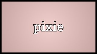 Pixie Meaning