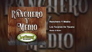 Ranchero Y Medio – Los Tucanes De Tijuana (Audio Oficial)