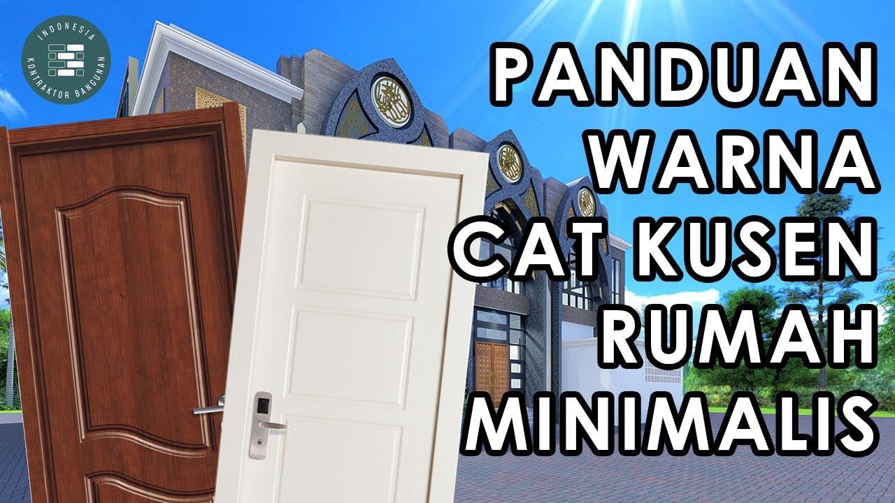 Panduan Warna Cat Kusen Pintu Dan Jendela Rumah Minimalis Jasa Kontraktor Rumah Jogja Youtube Warna cat pintu dan jendela yang bagus
