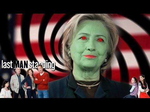 Last Man Standing  Hillary Clinton Propaganda