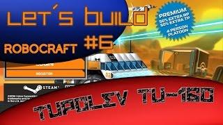 Robocraft: Lets build - Tupolev TU-160 #6 [HD]