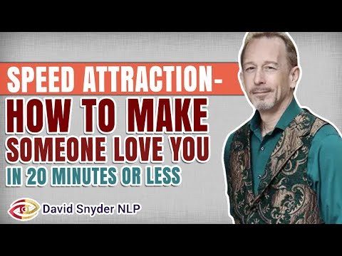 NLP LECTURE: SPEED ATTRACTION- How To Make Someone Love You In 20 Minutes Or Less