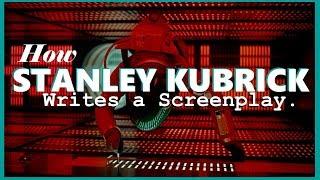 How Stanley Kubrick Writes a Screenplay I Video Essay