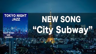 """Baixar Cafe Music BGM channel - NEW SONGS  """"City Subway"""""""